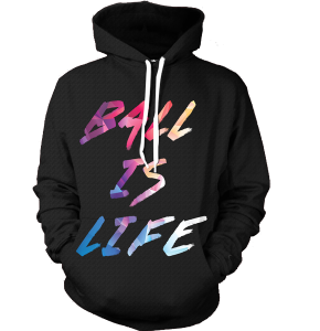 ball is always life hoodie